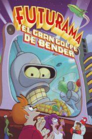 Futurama El gran golpe de Bender